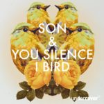 Son x You Silence I Bird